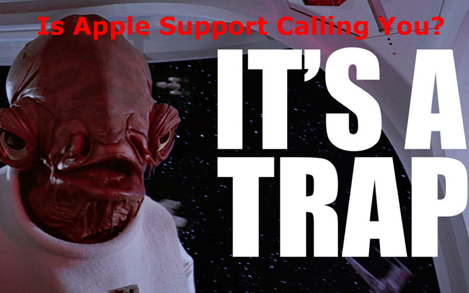 "Getting Calls from ""Apple Support""?  Listen to Admiral Ackbar…"